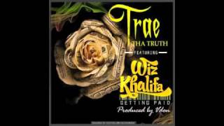 Trae the truth (feat. wiz khalifa) - Gettin' paid