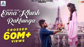 Sucha Yaar-Enna Khush Rakhunga [Full Song] | Art Attack | New Punjabi Songs 2017