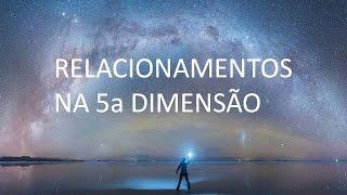 getlinkyoutube.com-ARCTURIANOS - RELACIONAMENTOS NA 5a DIMENSÃO - 31.08.2016