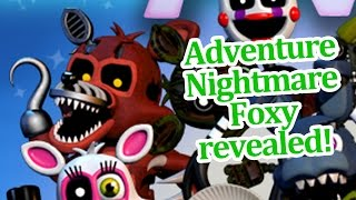 getlinkyoutube.com-Adventure Nightmare foxy revealed! FNAF world news!