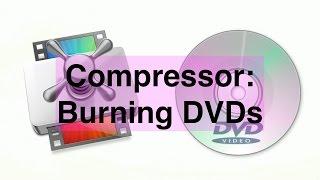 getlinkyoutube.com-Compressor: Burning Video DVDs