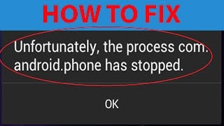 "getlinkyoutube.com-How To Fix ""Unfortunately the process com.android.phone has stopped"" Error On Android ?"