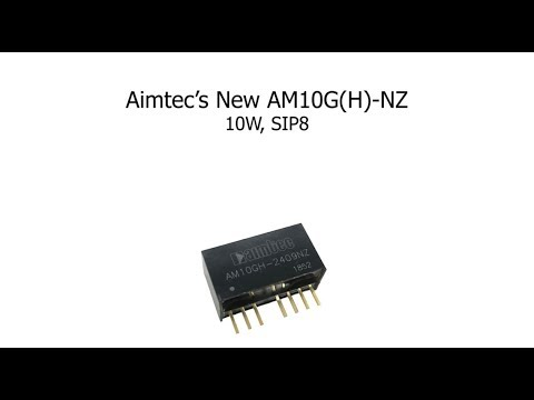 Aimtec Launches 2 new 10W SIP8 DC/DC Converters: AM10G-NZ & AM10GH-NZ