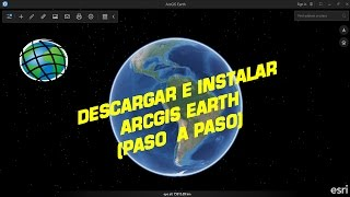getlinkyoutube.com-Video Extra: Descargar e instalar ArcGIS Earth (PASO A PASO)