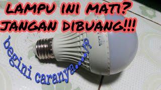 CARA MEMPERBAIKI LAMPU LISTRIK MATI#Cara Mudah Memperbaiki Lampu Philip Yg Sudah Mati
