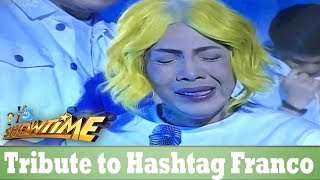 It's Showtime Tribute to Hashtag Franco.