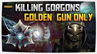 Destiny || Killing ALL 8 GORGONS with Celestial Nighthawk golden gun!
