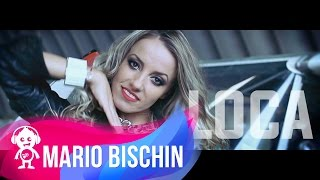 getlinkyoutube.com-MARIO BISCHIN - LOCA ( OFFICIAL VIDEO )