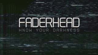 getlinkyoutube.com-Faderhead - Know Your Darkness (New Single)
