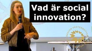 SIN18 - Vad är social innovation? Anna Edwall, Vinnova
