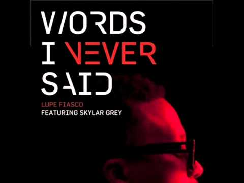 Lupe Fiasco - Words I Never Said Ft. Skylar Gray (2011)