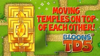 BTD5 - How to Move Temples on Top of Each Other! (Partially Patched)