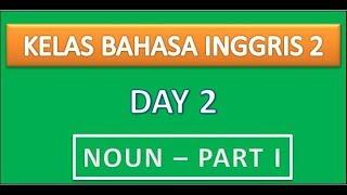Kelas Bahasa Inggris 2 - Noun / Kata Benda (Part I)