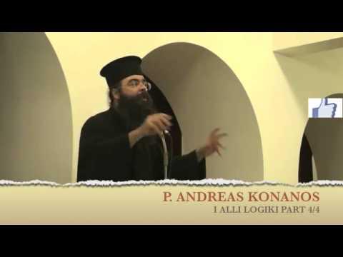 P. ANDREAS KONANOS i alli logiki PART 4/4  π.Αντρέα Κονάνου