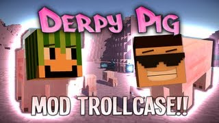 "getlinkyoutube.com-[Mod Trollcase] Derpy Pig Mod! ""Pigness"" w/ Rage Simon"