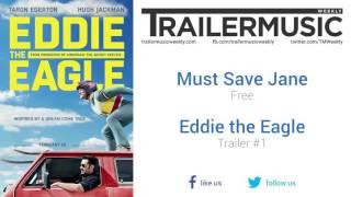 getlinkyoutube.com-Eddie the Eagle - Trailer #1 Music #4 (Must Save Jane - Free)