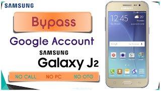 Bypass Google Account Samsung Galaxy J2 SM-J200 Remove FRP