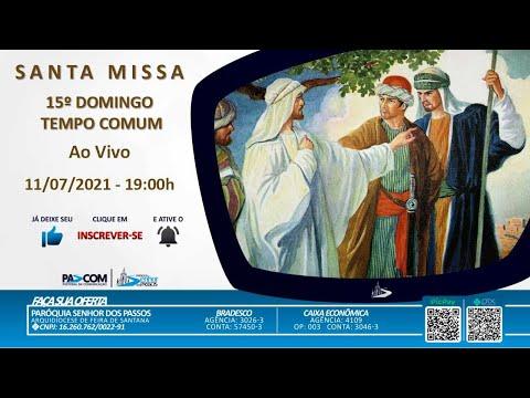 Missa 15º Domingo Tempo Comum - 11/07/2021 - 19h00min