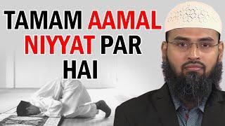 Niyat Ki Ahmiyat Ki Tamam Amal Ka Daromadar Niyat Par Hai By Adv. Faiz Syed width=