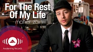 getlinkyoutube.com-Maher Zain - For The Rest Of My Life | Official Music Video