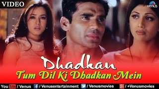 getlinkyoutube.com-Tum Dil Ki Dhadkan Mein Video Song | Dhadkan | Sunil Shetty & Shilpa Shetty | Abhijeet & Alka Yagnik