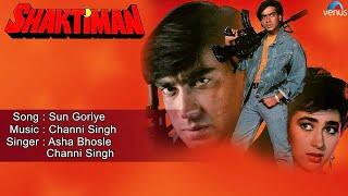 Shaktiman : Sun Goriye Full Audio Song   Ajay Devgan, Karishma Kapoor  