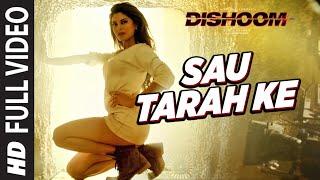 Sau Tarah Ke Full Video Song | Dishoom | John Abraham | Varun Dhawan | Jacqueline Fernandez| Pritam