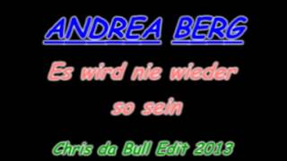 Andrea Berg - Es wird nie wieder so sein (Chris da Bull Mix 2013)