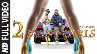 getlinkyoutube.com-'2 Many Girls' FULL VIDEO SONG | Fazilpuria, Badshah | T-Series