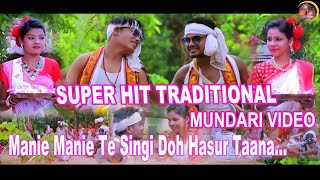 New Mundari Video !! Manie Manie Te Singi Dah Hasur Taana !! super hit  mundari video 2018 -2019 !!