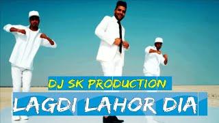 Lagdi Lahore Dia Dj Remix by sk