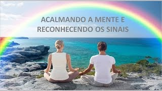 getlinkyoutube.com-ACALMANDO A MENTE E RECONHECENDO OS SINAIS - 19.10.2016