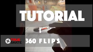 getlinkyoutube.com-TRUE SKATE TUTORIAL: 360 Flip