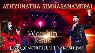 Athynatha Simhasanamupai | Worship Jesus - Live Concert | Raj Prakash Paul | Telugu Christian Song