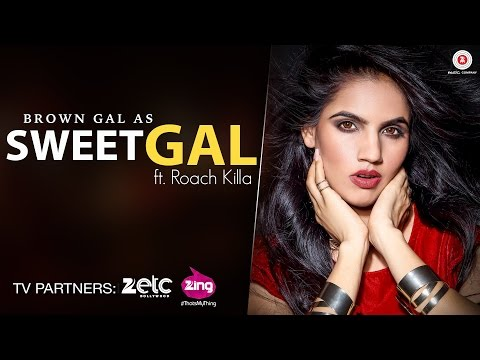 Sweet Gal (Full Video) | Brown Gal Ft Roach Killa | Ullumanati | New Song 2016