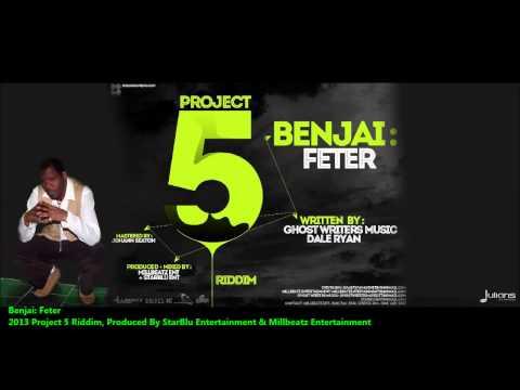 New Benjai : FETER [2013 Trinidad Soca][Project 5 Riddim, Prod. By StarBlu Ent. & Millbeatz Ent]
