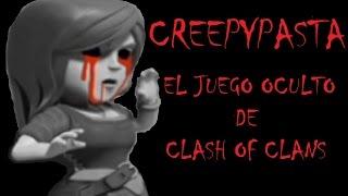 getlinkyoutube.com-CREEPYPASTA -  EL JUEGO OCULTO DE CLASH OF CLANS (ORIGINAL)