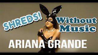 getlinkyoutube.com-Ariana Grande - Without Music - Dangerous Woman - SHREDS