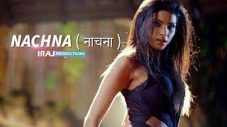 getlinkyoutube.com-Nachna ( नाचना ) - IRAJ & Chingy Ft. Neha Kakkar , Yama & Tony T