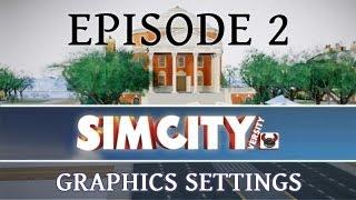 getlinkyoutube.com-SimCity 5: Graphics Settings