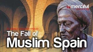 getlinkyoutube.com-The Fall of Andalus - Islamic Spain ᴴᴰ [Powerful Reminder]