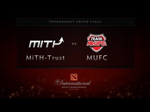 Dota 2 International - Group Stage - MiTH-Trust vs MUFC