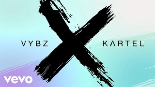 Vybz Kartel - X (All Of Your Exes) (Official Audio)