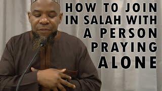 getlinkyoutube.com-How to join a person (praying alone) in prayer? Sheikh Abu Usamah At-Thahabi