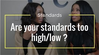Ep.3 Are your standards too high/low? w/ Chinasa Emenaha