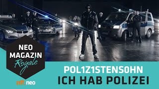 getlinkyoutube.com-POL1Z1STENS0HN a.k.a. Jan Böhmermann - Ich hab Polizei (Official Video) | NEO MAGAZIN ROYALE ZDFneo