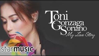 Toni Gonzaga (My Love Story Album) | Non-Stop Songs width=