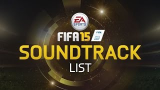 getlinkyoutube.com-FIFA 15 OFFICIAL SOUNDTRACK LIST - All songs!