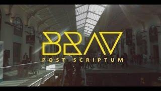 Brav' - Post Scriptum