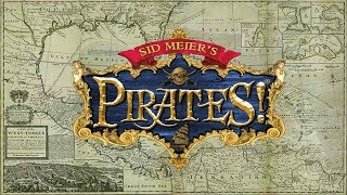 Sid Meier's Pirates! - (1987 & 2005 Versions - Full Stream)